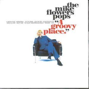 A-Groovy-Place-by-The-Mike-Flowers-Pops-1998-06-30-B01K8KQI5C