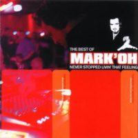Best-of-Never-stopped-livin-that-feeling-2001-9386232-by-Mark-Oh-B014I2USG6
