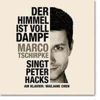 Der-Himmel-ist-voll-Dampf-Marco-Tschirpke-singt-Peter-Hacks-3940884049