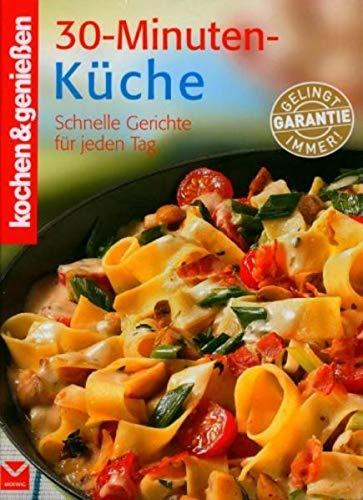 Kochen-geniessen-30-Minuten-Kueche-Schnelle-Gerichte-fuer-jeden-Tag-392780150X