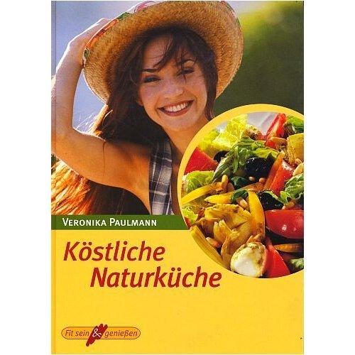 Koestliche-Naturkueche-Illustrierte-Lizenzausgabe-ungekuerzt-2001-Fit-sein-geniessen-B002BSXAJW