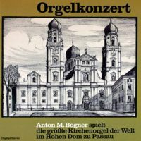 Orgelkonzert-Anton-M-Bogner-spielt-die-groesste-Kirchenorgel-der-Welt-im-Hohen-Dom-zu-Passau-B000AO5QBE