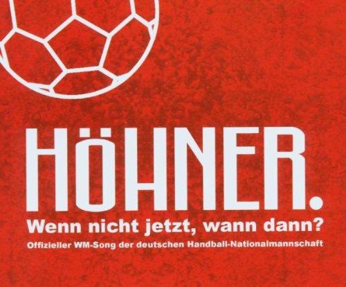 Wenn-nicht-jetzt-wann-dann-Offizieller-WM-Song-der-Deutschen-Handball-Mannschaft-B000N4S9P6