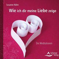 Wie-ich-dir-meine-Liebe-zeige-Die-Meditationen-3843483175
